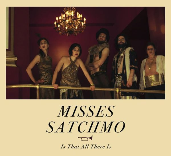 « Is That All There Is » de Misses Satchmo : du jazz à l'ancienne